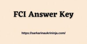 Read more about the article FCI Answer Key 2021 Download – Food Corporation of India Key Answer For Assistant (Gr III) Jobs
