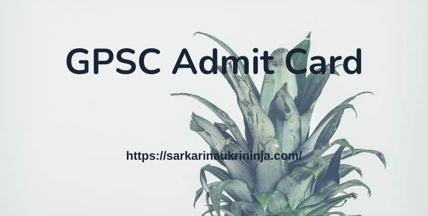 You are currently viewing GPSC Admit Card 2021: Download Assistant Engineer, Tutor, Dy Director,Deputy Regional Fire Officer& Other Exam
