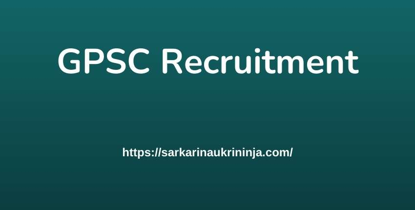 You are currently viewing GPSC Recruitment 2021 Notification   Fill Registration Form For Assistant Engineer, Tutor, Dy Director, Deputy Regional Fire Officer & Other vacancies
