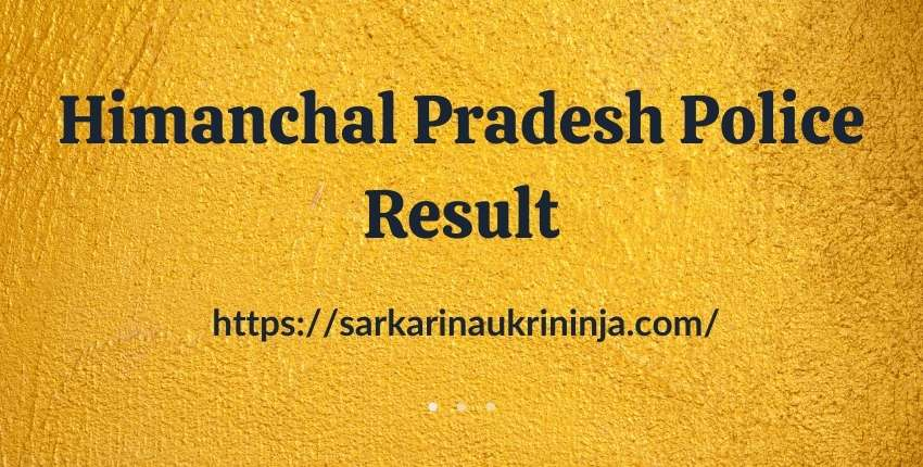 You are currently viewing HP Police Result 2021: Download Himanchal Pradesh Police Constable Exam Result @ hppolice.gov.in