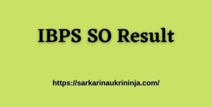 Read more about the article IBPS SO Result 2021 – CRP SO SPL IX Online Prelims Exam Result Date – Check Details Here