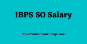 Read more about the article IBPS SO Salary 2021 – Check Job Profile, Allowances, And IBPS Specialist Officer Pay Scale