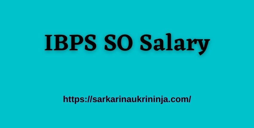 You are currently viewing IBPS SO Salary 2021 – Check Job Profile, Allowances, And IBPS Specialist Officer Pay Scale