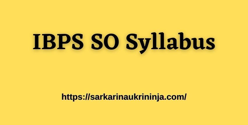 You are currently viewing IBPS SO Syllabus 2021 – Preparation Guide of Specialist Officer Examination @ ibps.in