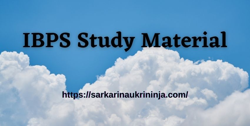 You are currently viewing IBPS Study Material 2021 – Check Out Latest Subject Wise Syllabus & Other Study Materials Here