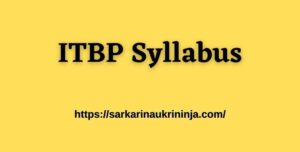 Read more about the article ITBP Syllabus 2021 : Download Indo-Tibetan Police 65 Constable(GD) Syllabus, Pattern & Guidelines