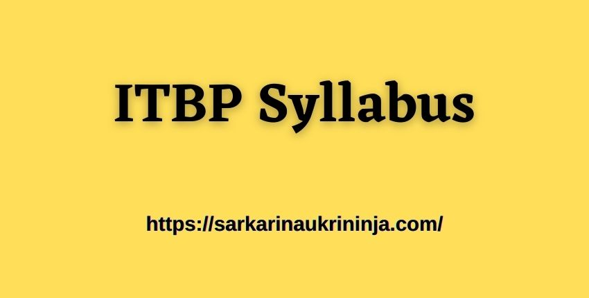 You are currently viewing ITBP Syllabus 2021 : Download Indo-Tibetan Police 65 Constable(GD) Syllabus, Pattern & Guidelines