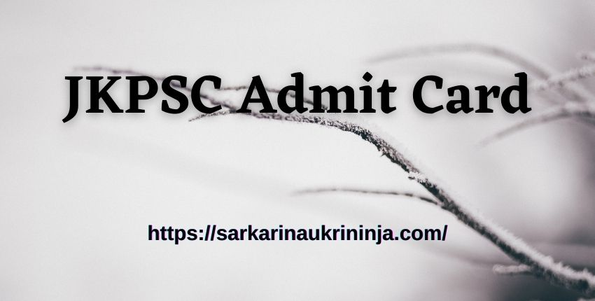 You are currently viewing Download JKPSC Admit Card 2021 – jkpsc.nic.in Various VAS Exam Hall Ticket Check Here