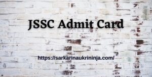 Read more about the article JSSC Admit Card 2021: Download Jharkhand SSC Auxiliary Nurse Midwifery Exam Hall Ticket