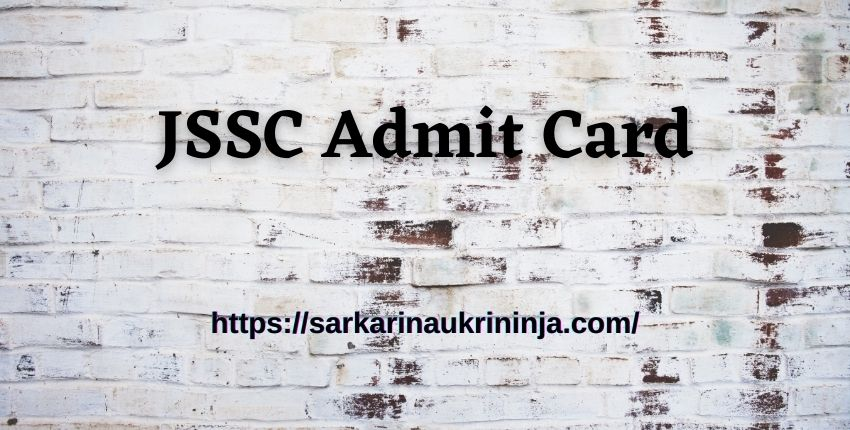 You are currently viewing JSSC Admit Card 2021: Download Jharkhand SSC Auxiliary Nurse Midwifery Exam Hall Ticket