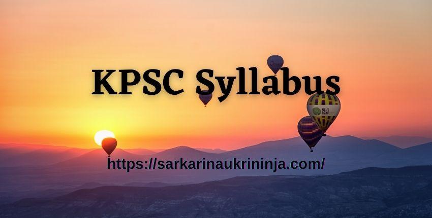 You are currently viewing KPSC Syllabus 2021   Download Karnataka PSC SDA, FDA, Group A & B Exam Syllabus