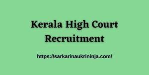 Read more about the article Kerala High Court Recruitment 2021 : Apply Online For Kerala HC 55 Assistant Vacancy