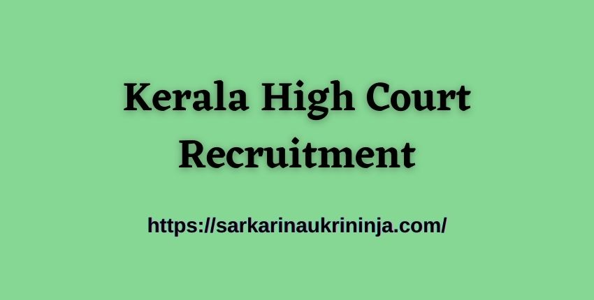 You are currently viewing Kerala High Court Recruitment 2021 : Apply Online For Kerala HC 55 Assistant Vacancy