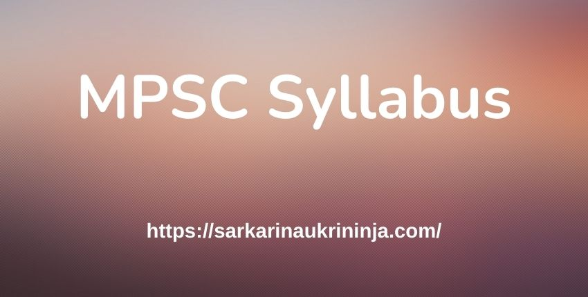 You are currently viewing MPSC Syllabus 2021, Check Maharashtra PSC LDO, Tax Assistant & Other Post Exam Syllabus Pattern