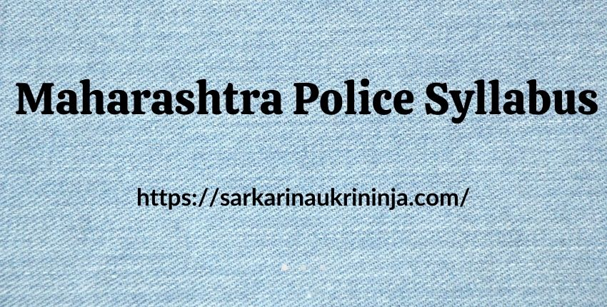 You are currently viewing Maharashtra Police Syllabus 2021 | Download Maha Police Constable & Prison Sepoy Exam Pattern