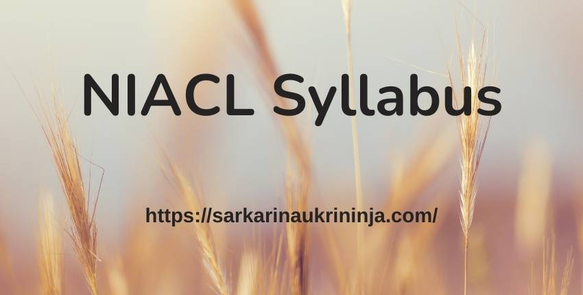 You are currently viewing NIACL Syllabus 2021 Pdf | Important Topics For Administrative Officers Scale-I Prelims & Main Exam Preparation