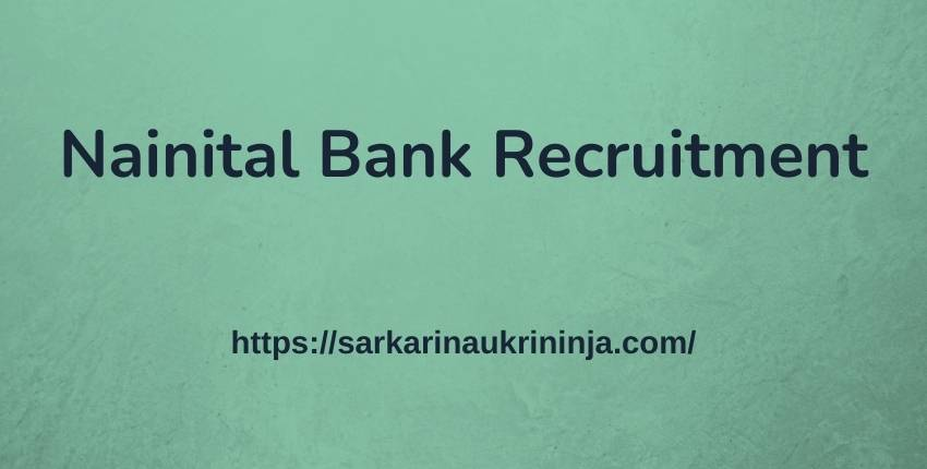 Read more about the article Nainital Bank Recruitment 2021, Apply Online For nainitalbank.co.in PO, SO & Clerk Vacancies