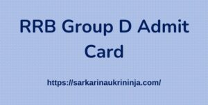 Read more about the article Check RRB Group D Admit Card 2021 | Download Exam Date | RRB Exam Call Letter