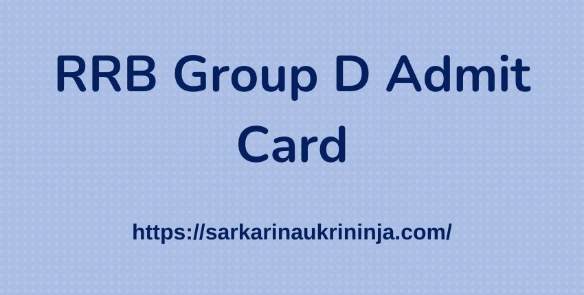 You are currently viewing Check RRB Group D Admit Card 2021 | Download Exam Date | RRB Exam Call Letter