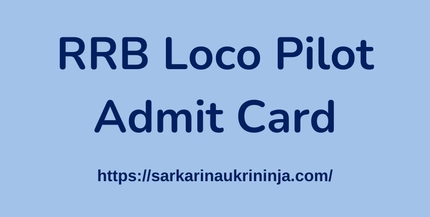 You are currently viewing Download RRB Loco Pilot Admit Card 2021 – Check Assistant Loco Pilot (ALP) & Technician Exam Date