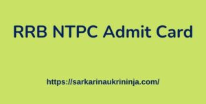 Read more about the article RRB NTPC Admit Card 2021 | Download Region Wise RRB NTPC CBT Call Letter