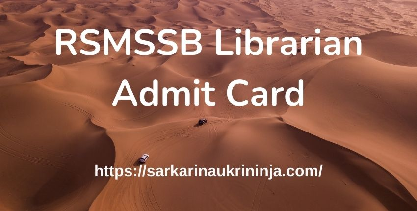 You are currently viewing Download RSMSSB Librarian Admit Card 2021   Rajasthan पुस्तकालयाध्यक्ष ग्रेड-III Exam Call Letter/प्रवेश पत्र