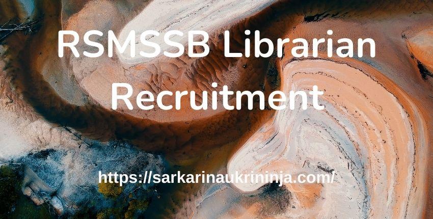 You are currently viewing RSMSSB Librarian Recruitment 2021 Apply Online for पुस्तकालयाध्यक्ष (Gr III) सीधी भर्ती @ rsmssb.rajasthan.gov.in