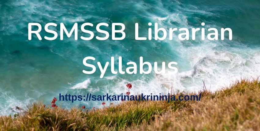 You are currently viewing RSMSSB Librarian Syllabus 2021   various Jobs, पुस्तकालयाध्यक्ष (ग्रेड 3) Exam Syllabus & Previous Year Question Papers Pdf