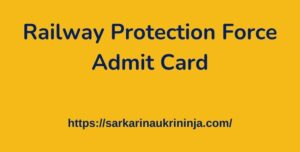 Read more about the article RPF Admit Card 2021 : Download Railway Protection Force Constable Hall Ticket