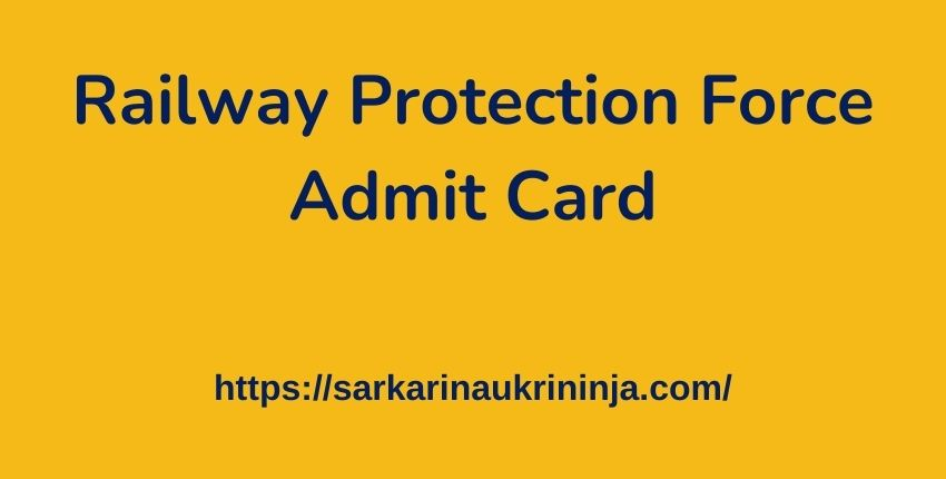 You are currently viewing RPF Admit Card 2021 : Download Railway Protection Force Constable Hall Ticket