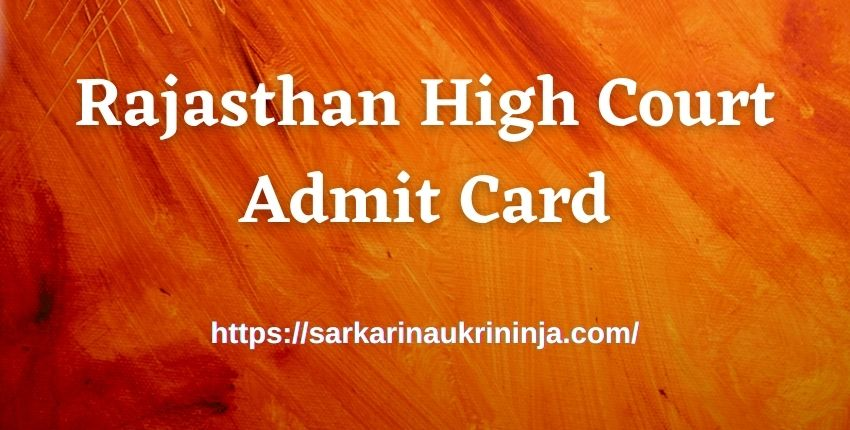 You are currently viewing Rajasthan High Court Admit Card 2021 Coming Soon, Rajasthan HC Peon Class IV Call Letter