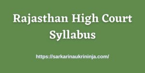 Read more about the article Rajasthan High Court Syllabus 2021 Pdf, Collect HC Raj Class IV Exam Pattern