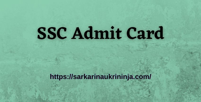 You are currently viewing SSC Admit Card 2021 – SSC JE Admit Card, Exam Date Download Region Wise at ssc.nic.in