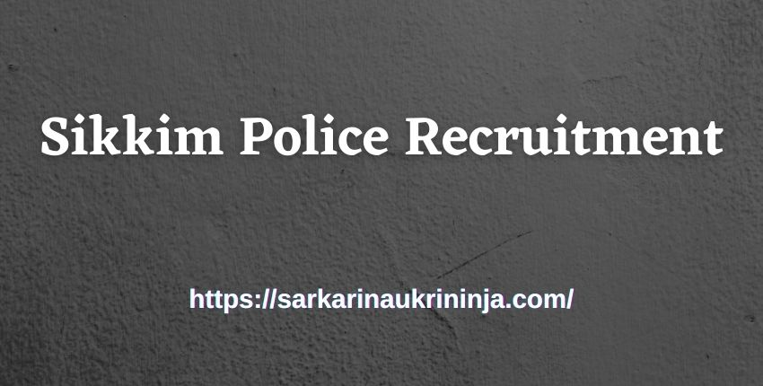 You are currently viewing Sikkim Police Recruitment 2021 – Apply For Sikkim Police various GD Constable Bharti Vacancy at sikkimpolice.nic.in