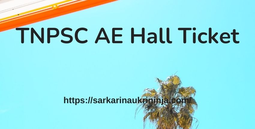You are currently viewing TNPSC AE Hall Ticket 2021 – Tamil Nadu PSC Combined Engineering Service Exam Hall Ticket