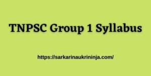 Read more about the article Check TNPSC Group 1 Syllabus 2021 – Combined Civil Service (CCS) Exam 1 Syllabus & Pattern