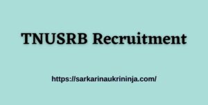 Read more about the article TN Police Recruitment 2021 Apply For 10906 Constable Gr-II, Jail Warder & Fireman Jobs, TNUSRB Jobs