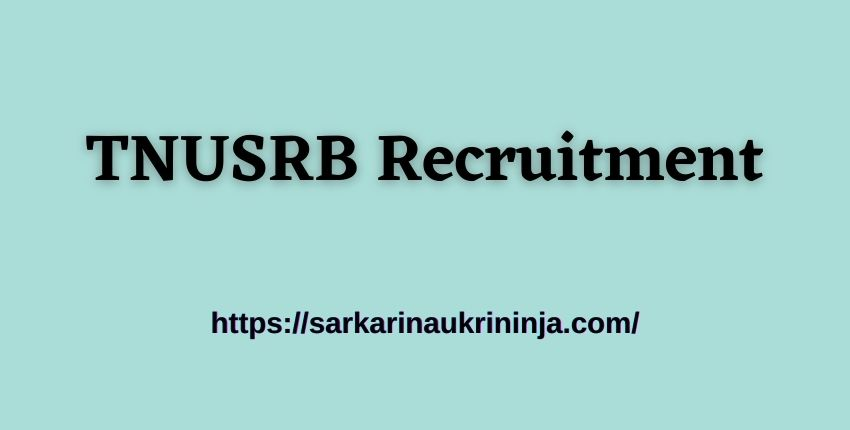 You are currently viewing TN Police Recruitment 2021 Apply For 10906 Constable Gr-II, Jail Warder & Fireman Jobs, TNUSRB Jobs
