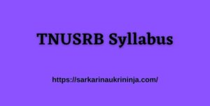 Read more about the article Download TNUSRB Syllabus Pdf 2021 – TN Police 10906 SI, Constable, Fireman Exam Pattern