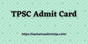 Read more about the article Download TPSC Admit Card 2021 For LD Asstt Typist Exam- Online Download Link Available Here