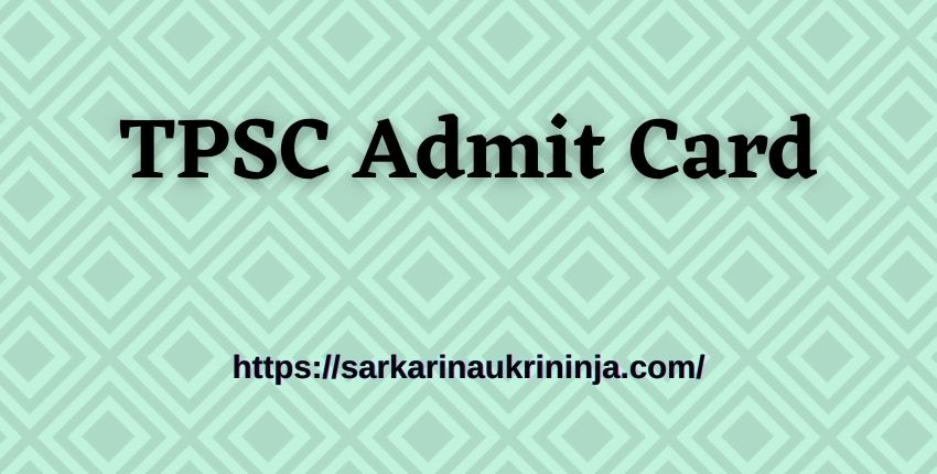 You are currently viewing Download TPSC Admit Card 2021 For LD Asstt Typist Exam- Online Download Link Available Here