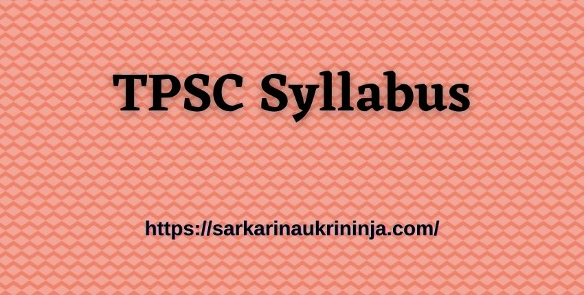 You are currently viewing TPSC Syllabus 2021 – Check Out LD Assistant Typist Exam Pattern & Syllabus PDF