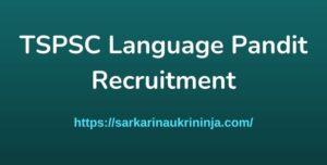 Read more about the article TSPSC Language Pandit Recruitment 2021 – Telangana PSC Language Pandit Vacancy Apply Online