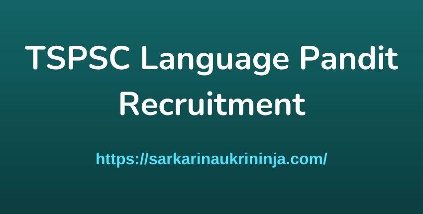 You are currently viewing TSPSC Language Pandit Recruitment 2021 – Telangana PSC Language Pandit Vacancy Apply Online