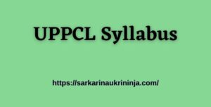 Read more about the article UPPCL Syllabus 2021: Download Uttar Pradesh PCL PO Exam Syllabus & Pattern