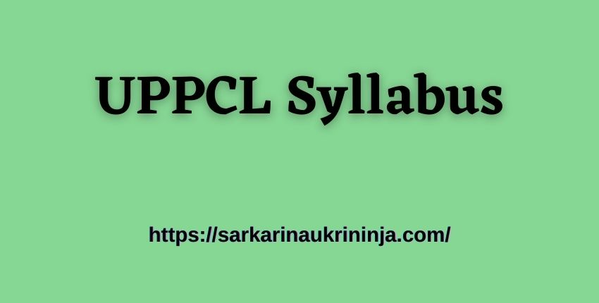 You are currently viewing UPPCL Syllabus 2021: Download Uttar Pradesh PCL PO Exam Syllabus & Pattern