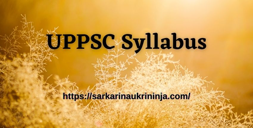 You are currently viewing UPPSC Syllabus 2021   Download Selection Process & Exam Pattern For 1473 Lecturer Vacancies @uppsc.up.nic.in