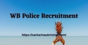 Read more about the article WB Police Recruitment 2021   Apply Online For West Bengal Police Staff Officer Vacancies @policewb.gov.in