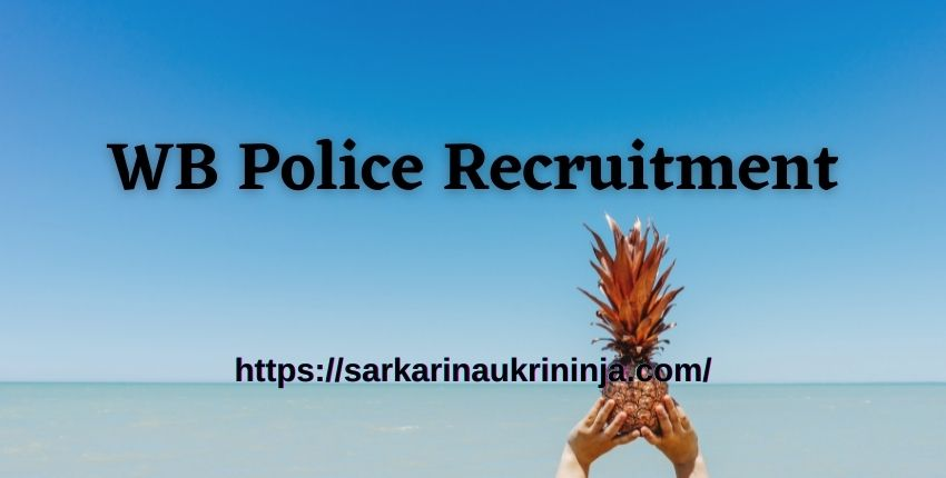 You are currently viewing WB Police Recruitment 2021 | Apply Online For West Bengal Police Staff Officer Vacancies @policewb.gov.in