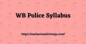 Read more about the article WB Police Syllabus 2021: Download West Bengal Police Staff Officer Exam Syllabus & Pattern Available Here